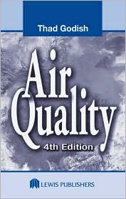 Air Quality, Fourth Edition - Thad Godish, Joshua S. Fu