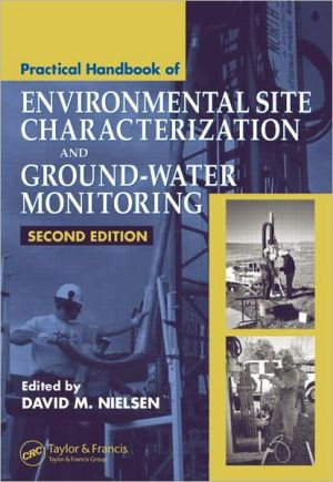 Practical Handbook of Environmental Site Characterization and Ground-Water Monitoring, Second Edition - David M. Nielsen (Editor), Nielsen M. Nielsen