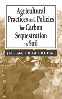 Agriculture Practices and Policies for Carbon Sequestration in Soil - Kimble, John M. Rattan, Lal Kimble, Kimble M.