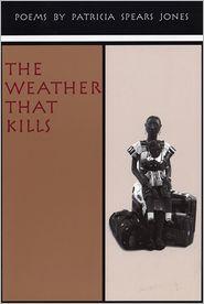The Weather That Kills - Patricia Spears Jones