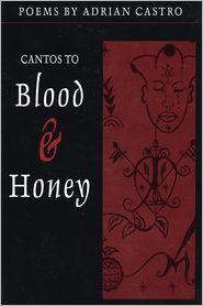 Cantos to Blood & Honey - Adrian Castro, Victor Hernandez Cruz (Introduction)