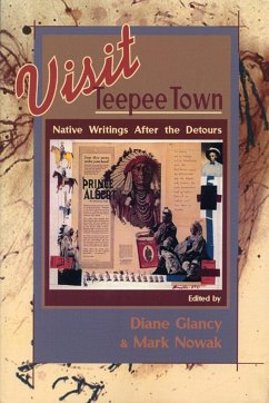 Visit Teepee Town: Native Writings After the Detours - Herausgeber: Glancy, Diane Nowak, Mark