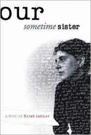 Our Sometime Sister - Norah Labiner