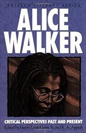 Alice Walker: Critical Perspectives Past and Present (Amistad Literary Series)