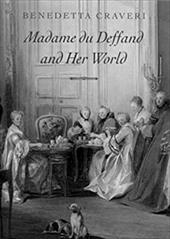 Madame Du Deffand and World - Craveri, Benedetta / Waugh, Teresa