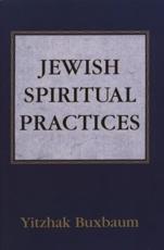 Jewish Spiritual Practices - Yitzhak Buxbaum