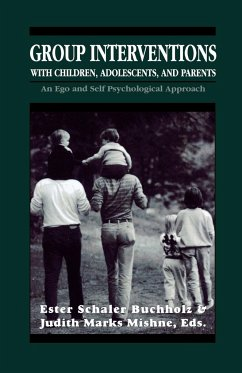 Group Interventions with Children, Adolescents, and Parents - Buchholz, Ester Schaler
