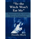 So the Witch Won't Eat Me - Dorothy Bloch