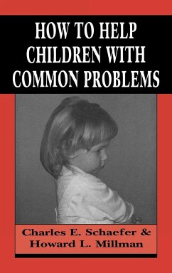 How to Help Children with Common Problems - Schaefer, Charles Millman, Howard L.