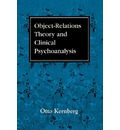 Object Relations Theory and Clinical Psychoanalysis - Otto F. Kernberg