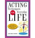 Acting Techniques for Everyday Life - Jane Marla Robbins