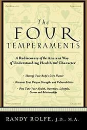 The Four Temperaments: A Rediscovery of the Ancient Way of Understanding Health and Character - Rolfe, Randy