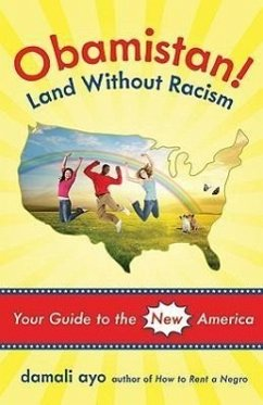 Obamistan! Land Without Racism: Your Guide to the New America - Ayo, Damali