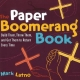 Paper Boomerang Book - Mark Latno