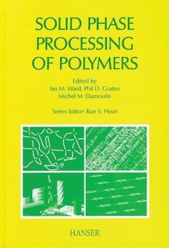 Solid Phase Processing of Polymers - Herausgeber: Ward, I. M. Dumoulin, M. M. Coates, Phil D.