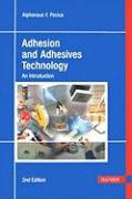 Adhesion and Adhesives Technology 2E:  An Introduction