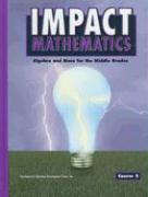 Impact Mathematics: Algebra and More for the Middle Grades, Course 2