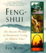 Feng-Shui: The Ancient Wisdom of Harmonius Living for Modern Times