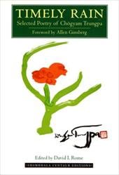 Timely Rain: Selected Poetry of Chogyam Trungpa - Trungpa, Chogyam / Rome, David / Ginsberg, Allen