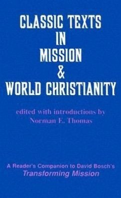 Classic Texts in Mission and World Christianity - Bosch, David American Society of Missiology