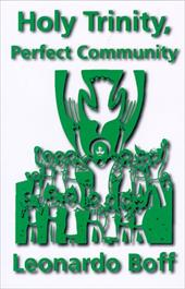 Holy Trinity, Perfect Community - Boff, Leonardo / Berryman, Phillip