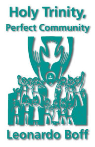 Holy Trinity, Perfect Community - Phillip Berryman