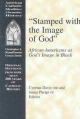 Stamped with the Image of God - Cyprian Davis; Jamie T Phelps
