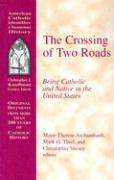 The Crossing of Two Roads: Being Catholic and Native in the United States