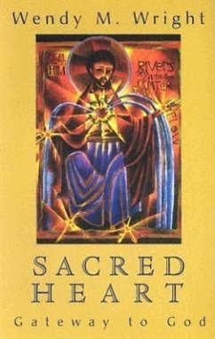 Sacred Heart: Gateway to God - Wright, Wendy M.