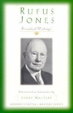 Rufus Jones - Essential Writings - Jones, Rufus M.