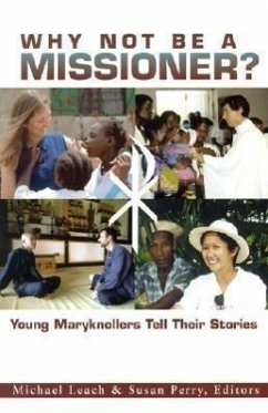 Why Not Be a Missioner - Herausgeber: Perry, Susan Leach, Michael