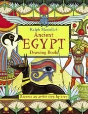 Ralph Masiello's Ancient Egypt Drawing Book - Ralph Masiello (author), Ralph Masiello (illustrator)
