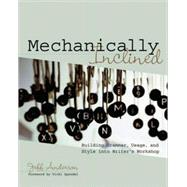 Mechanically Inclined : Building Grammar, Usage, and Style into Writer's Workshop - Anderson, Jeff