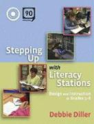 Stepping Up with Literacy Stations: Design and Instruction in Grades 3-6 [With Viewing Guide]