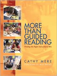 More Than Guided Reading: Finding the Right Instructional Mix, K-3 - Cathy Mere