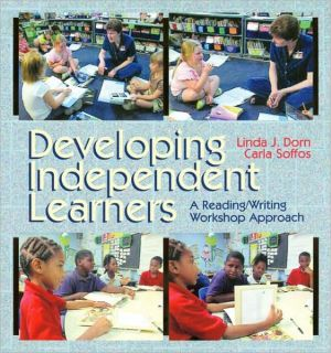 Developing Independent Learners (DVD) - Linda J. Dorn, Carla Soffos