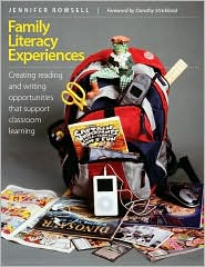 Family Literacy Experiences: Creating Reading and Writing Opportunities That Support Classroom Learning - Jennifer Rowsell