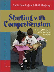 Starting with Comprehension: Reading Strategies for the Youngest Learners - Andie Cunningham