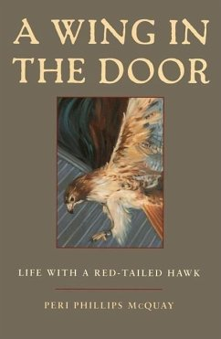 A Wing in the Door: Life with a Red-Tailed Hawk - McQuay, Peri Phillips
