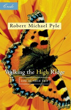 Walking the High Ridge: Life as a Field Trip - Pyle, Robert Michael