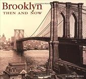 Brooklyn Then & Now - Reiss, Marcia