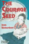 The Courage Seed