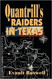 Quantrill's Raiders in Texas - Evault Boswell