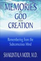 Memories of God and Creation: Remembering from the Subconscious Mind: Remembering from the Subconscious Mind