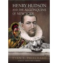 Henry Hudson and the Algonquins of New York - Evan T. Pritchard