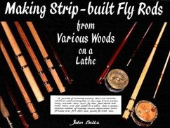 Making Strip-Built Fly Rods from Various Woods on a Lathe - Betts, John