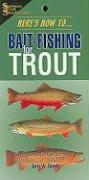 Here's How To... Bait-Fishing for Trout