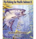 Fly Fishing for Pacific Salmon II - Les Johnson