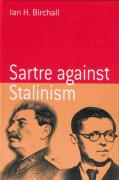 Sartre Against Stalinism