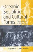 Oceanic Sociallities and Cultural Forms: Ethnographies of Experience